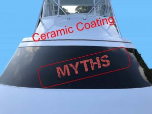 Myths about ceramic coatings and your boat